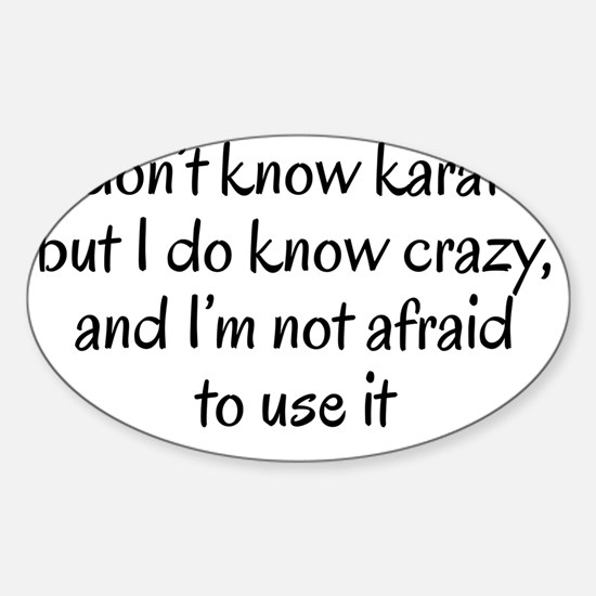 I know crazy Sticker (Oval)
