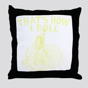 Thats How I Roll Throw Pillow