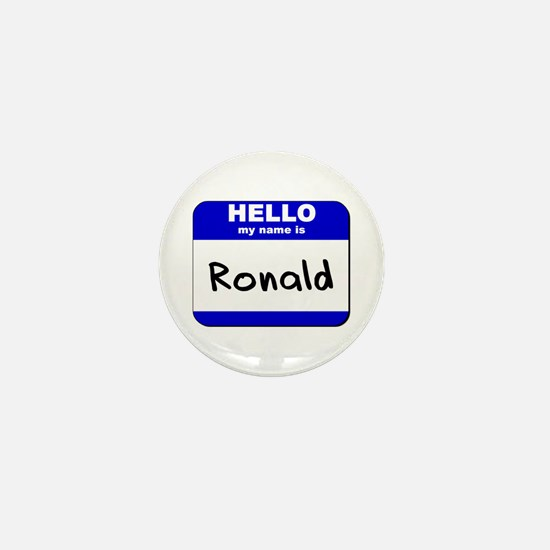 hello my name is ronald Mini Button