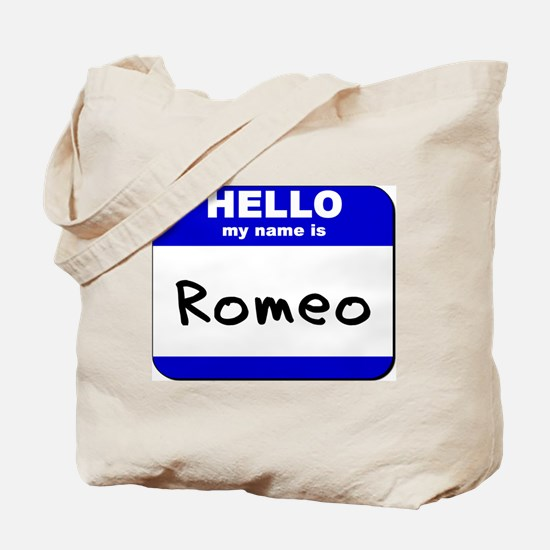 hello my name is romeo Tote Bag