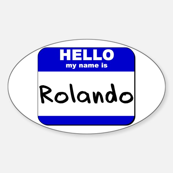 hello my name is rolando Oval Decal