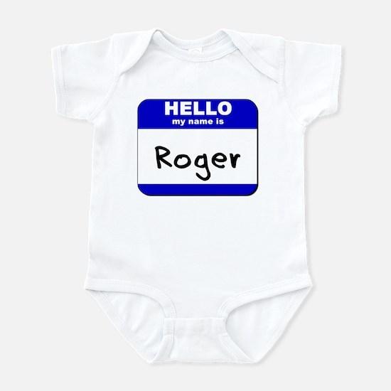hello my name is roger  Infant Bodysuit