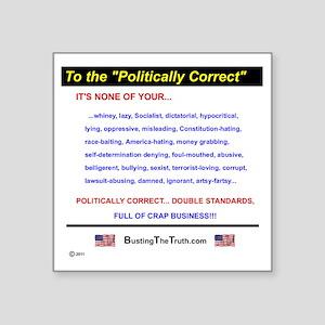 """Anti-Political Correctness  Square Sticker 3"""" x 3"""""""