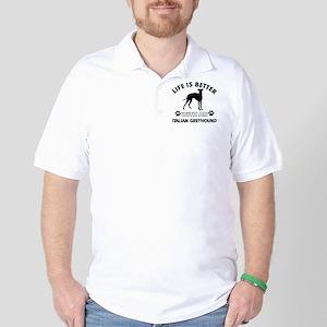 Life is better with an Italian Greyhoun Golf Shirt