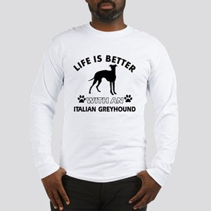 Life is better with an Italian Long Sleeve T-Shirt