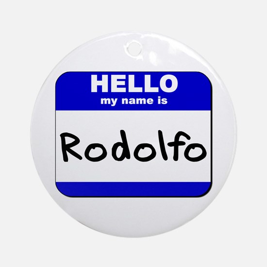 hello my name is rodolfo  Ornament (Round)