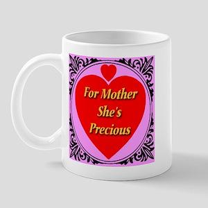 For Mother She's Precious Mug