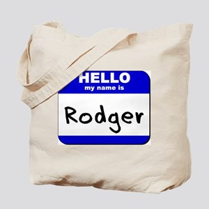 hello my name is rodger Tote Bag