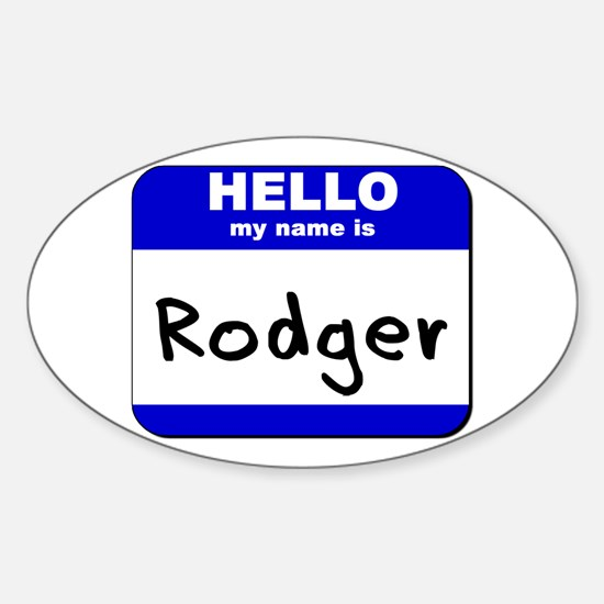 hello my name is rodger Oval Decal