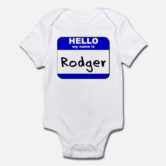 hello my name is rodger  Infant Bodysuit