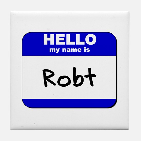 hello my name is robt  Tile Coaster