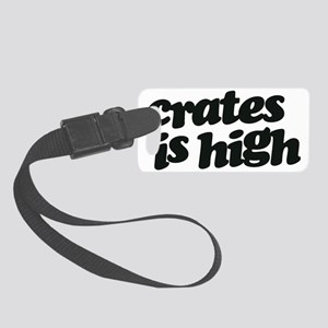 Crates Is High - Black Print Small Luggage Tag