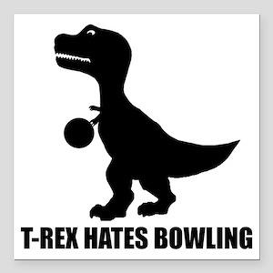 "T-Rex Hates Bowling-1 Square Car Magnet 3"" x 3"""