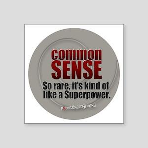 """Common Sense Square Sticker 3"""" x 3"""""""