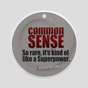 Common Sense Round Ornament