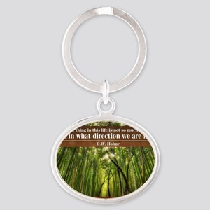 The Great thing in this life Oval Keychain