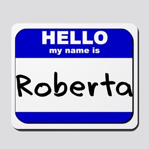 hello my name is roberta  Mousepad