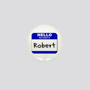 hello my name is robert Mini Button