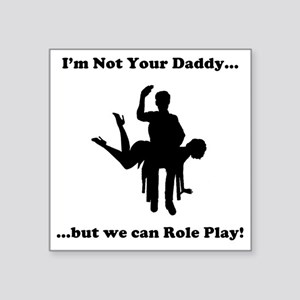 "Not Your Daddy Square Sticker 3"" x 3"""