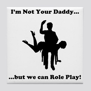 Not Your Daddy Tile Coaster