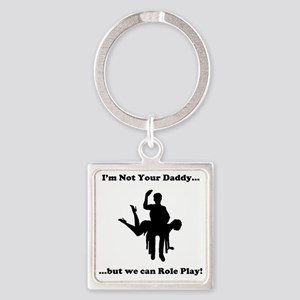 Not Your Daddy Square Keychain