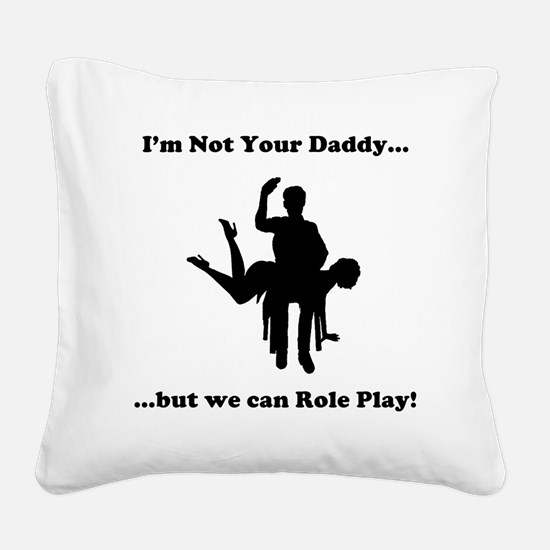 Not Your Daddy Square Canvas Pillow