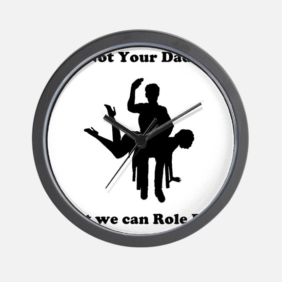Not Your Daddy Wall Clock