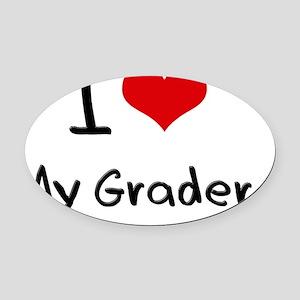 I Love My Grader Oval Car Magnet