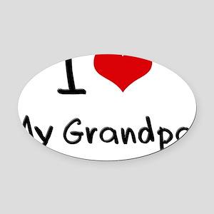 I Love My Grandpa Oval Car Magnet
