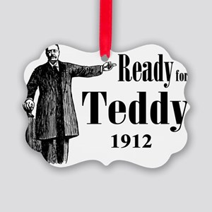 Ready for Teddy 1912 Picture Ornament