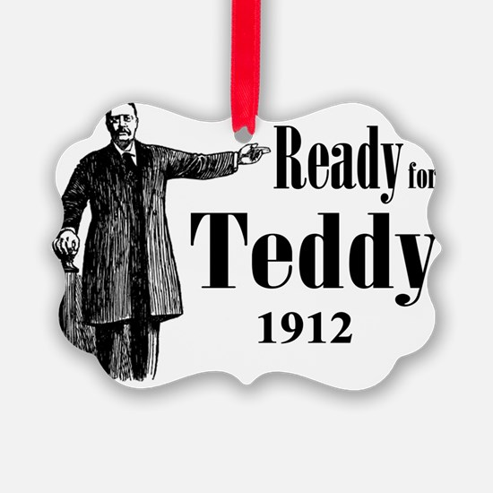Ready for Teddy 1912 Ornament