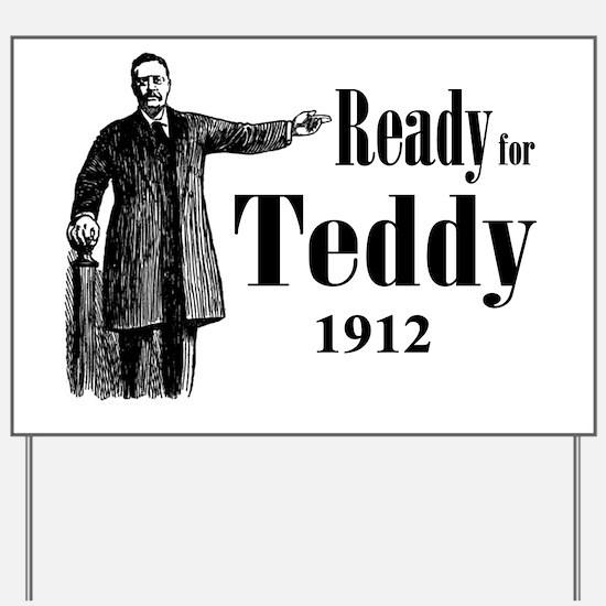 Ready for Teddy 1912 Yard Sign