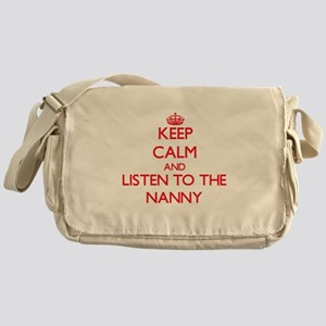 Keep Calm and Listen to the Nanny Messenger Bag