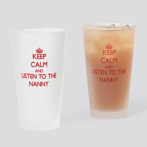 Keep Calm and Listen to the Nanny Drinking Glass