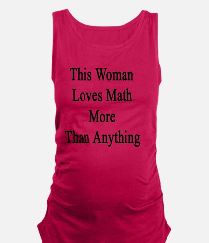 This Woman Loves Math More Than Maternity Tank Top