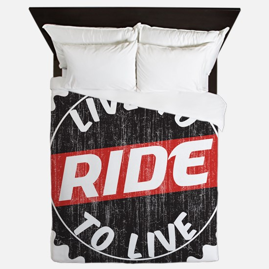 Live to Ride - Ride to Live Queen Duvet
