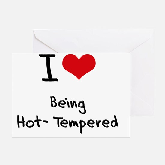 I Love Being Hot-Tempered Greeting Card