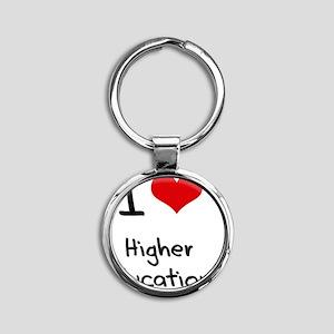 I Love Higher Education Round Keychain