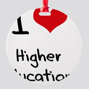 I Love Higher Education Round Ornament