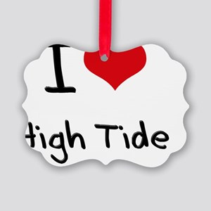 I Love High Tide Picture Ornament