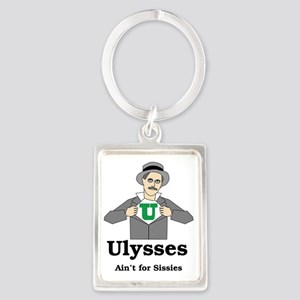 Ulysses Aint for Sissies Portrait Keychain
