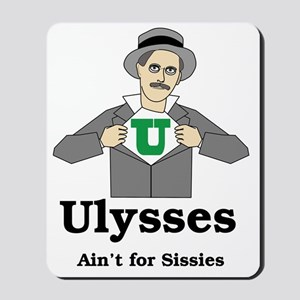 Ulysses Aint for Sissies Mousepad