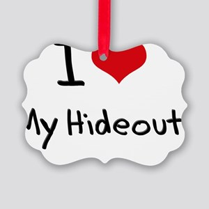 I Love My Hideout Picture Ornament