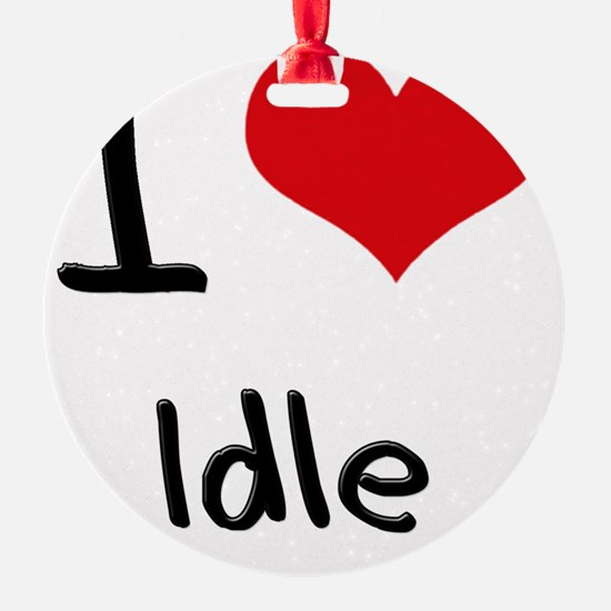 I Love Idle Ornament