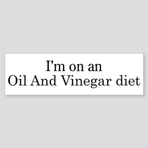Oil And Vinegar diet Bumper Sticker