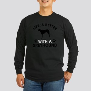 Life Is Better With A Gre Long Sleeve Dark T-Shirt