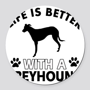 Life Is Better With A Greyhound Round Car Magnet