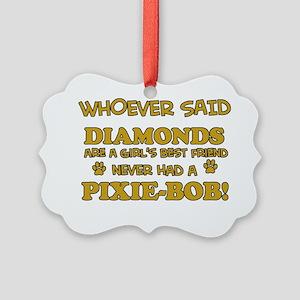 Never had a Pixie Bob Picture Ornament