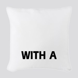 Life Is Better With A Gordon S Woven Throw Pillow