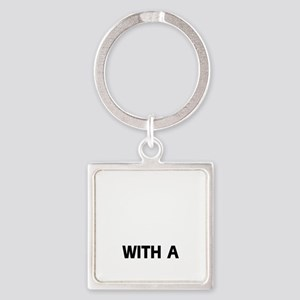 Life Is Better With A Gordon Sette Square Keychain